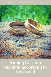 Praying God's will for your husband