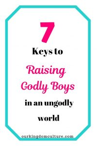 Parenting advice to raise godly boys. Important keys for raising kids that will make a difference in the world