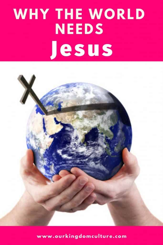 Why the world needs Jesus