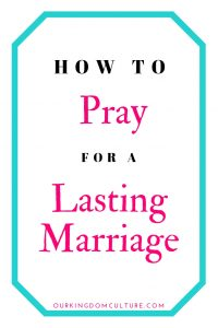 Learn how to pray for a lasting marriage