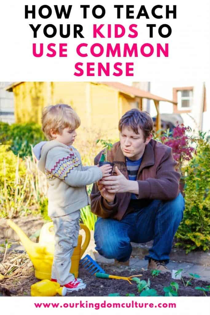 How to teach your kids to use common sense
