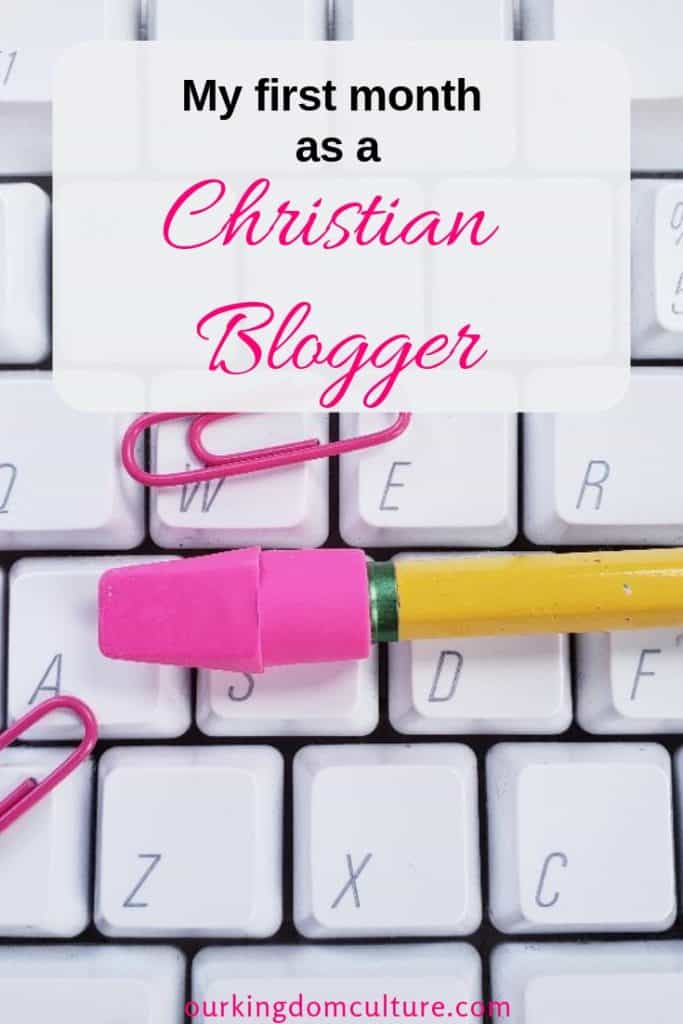 My First Month as a Christian Blogger. First month Blogging Tips.