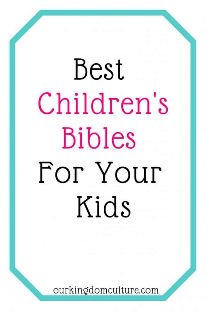 The Best Bibles for your kids (by age)