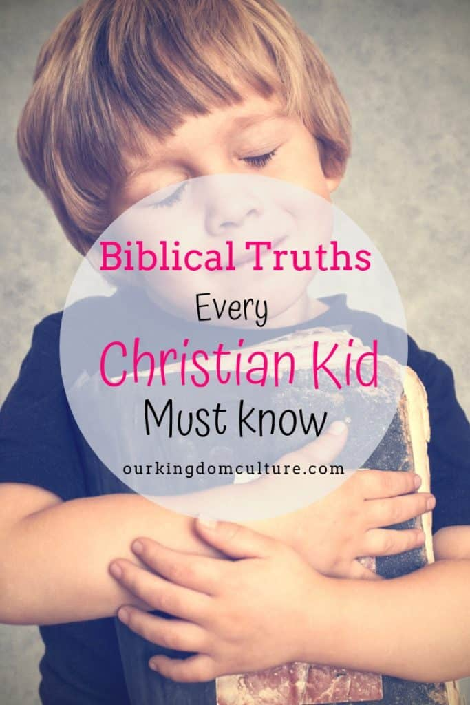 Biblical Truths Every Christian Kid Must Know