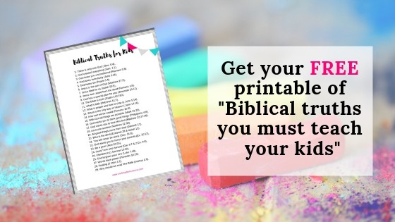 Free printable of Biblical Truths you must teach your kids