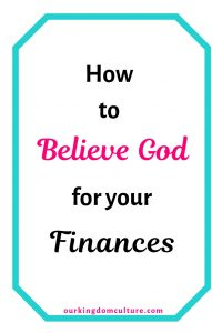 How to Believe God for your finances and stop worring about tomorrow. Finance verse to strengthen your faith.