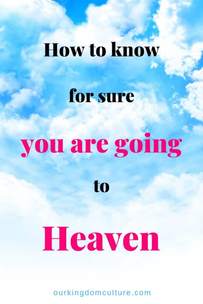 Where are you going to spend eternity? There is a way to know for sure that you are going to heaven