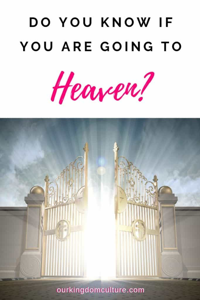 How do you know that you are going to heaven when you die?