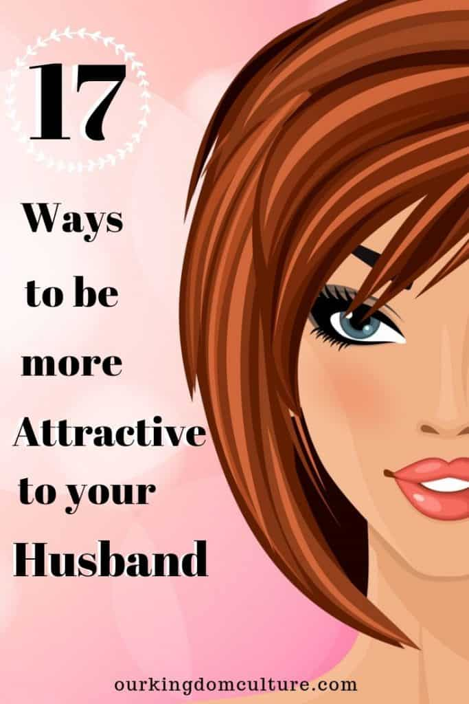 Marriage is worth working for. Find out how you can be more attractive to your husband