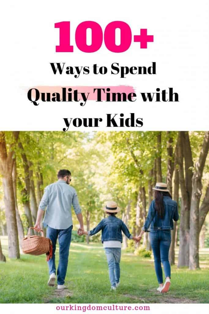 Parenting 101, spend more time with your kids. Here are over 100 great ideas that will help you spend quality time with your family