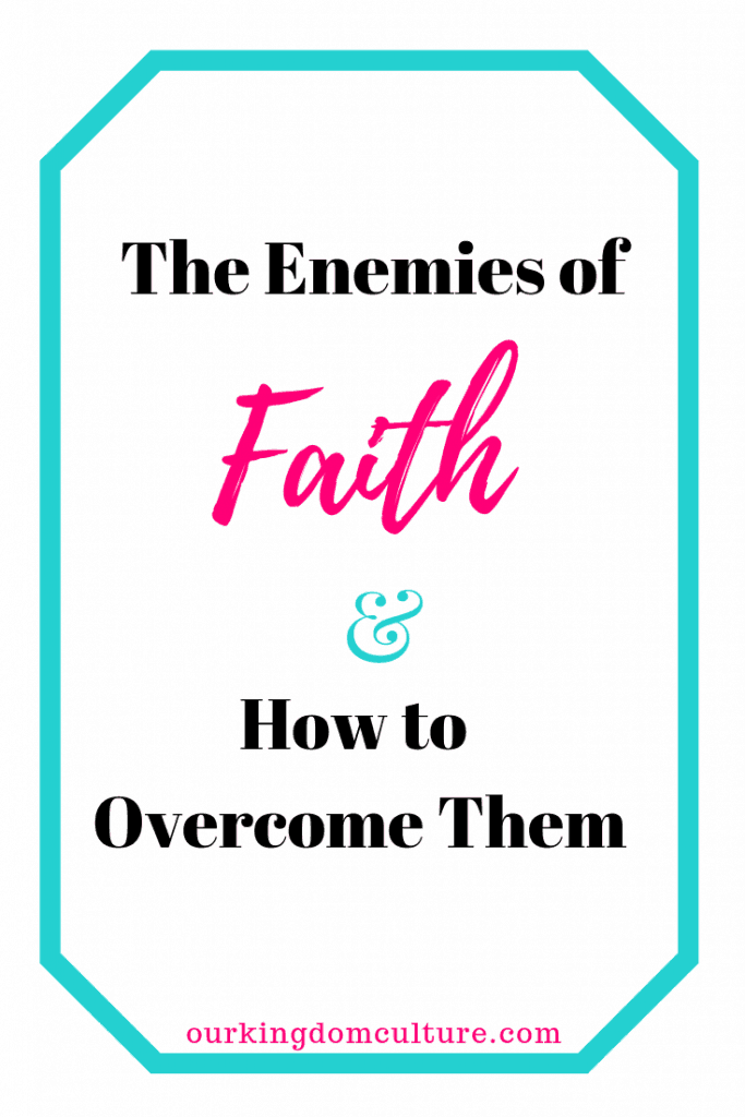Living a life of faith that pleases God is not easy. Find out what you need to do to overcome the enemies of faith. #faith, #christianliving, #christian