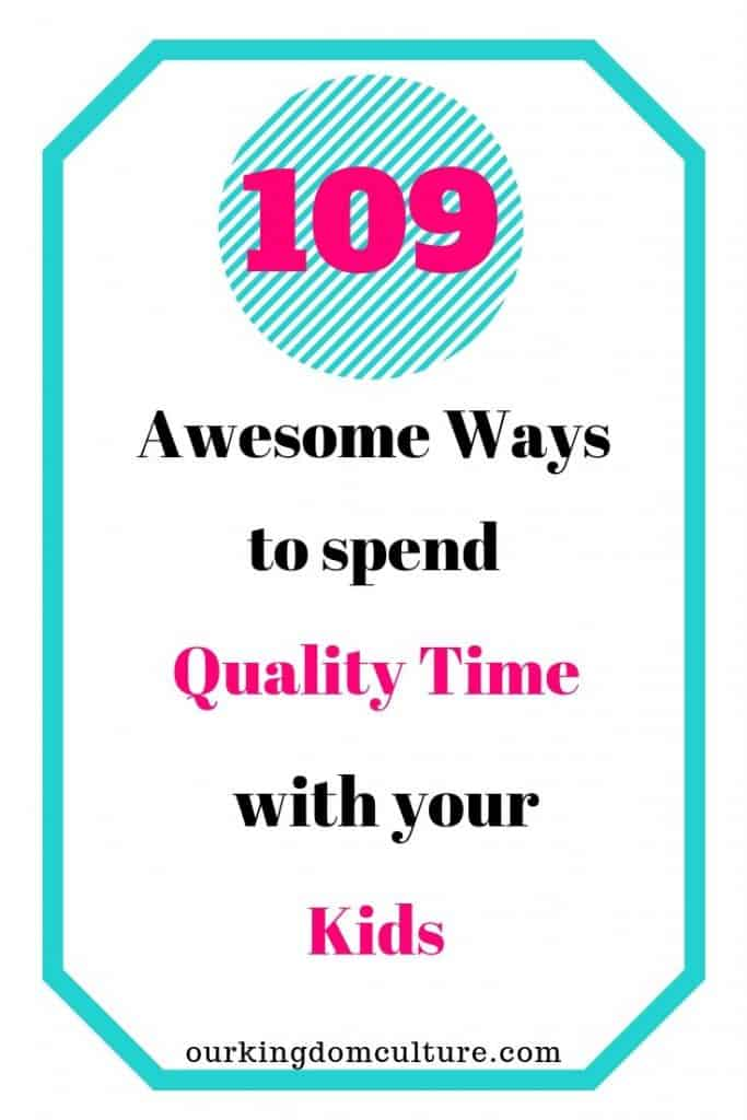 Our kids grow up so fast and the time we spend with them it's very important for their development and their future. In this post you can find 100+ great ideas on how to spend quality time with your family