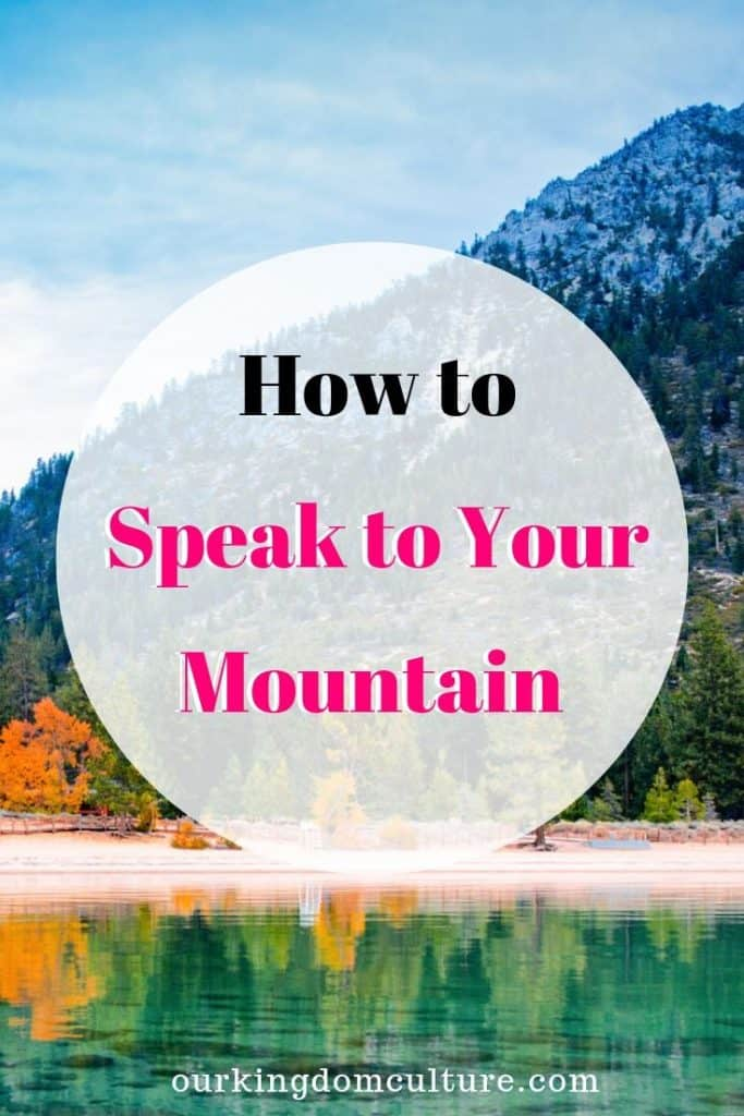 Mark 11:23 It is a blueprint on how to speak to your mountain. Follow Jesus' example and speak the way he did and see mountains move. #faith, #jesus, #speakto mountains