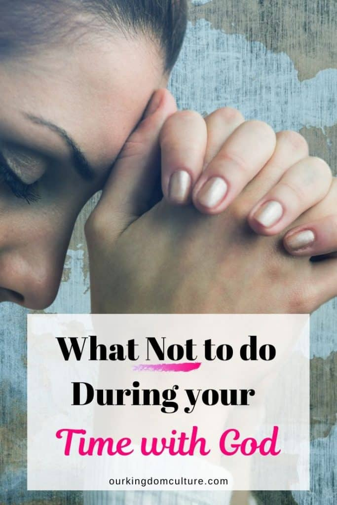10 Things You Should Not Do During Your Devotional Time With God. #biblestudy, #devotional, #timewithGod