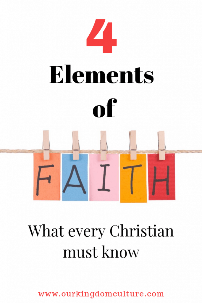 Do you struggle with your Faith? Find out how faith works by using these 4 elements. #faith, #christianliving, #howfaithworks