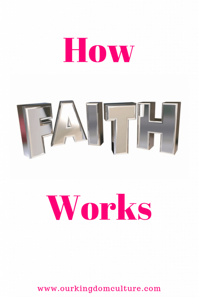 Discover how faith works by using the 4 Elements of Faith #faith, #faithlife, #christianliving