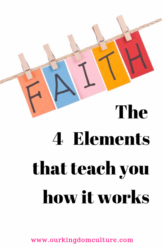 Faith works by using these simple 4 elements. #faith, #christianlife, #howfaithworks