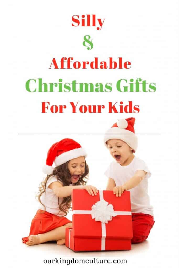 A gift guide to silly and affordable Christmas presents for your kids. Your children will love these gifts and you will too! #giftguideforkids, #affordablegiftsforkis, #christmaspresentsforkids