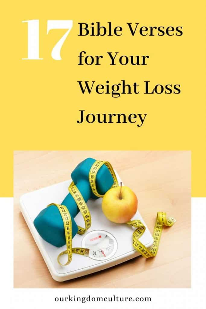 17 Bible verses that will help you and encourage you on your weight loss journey