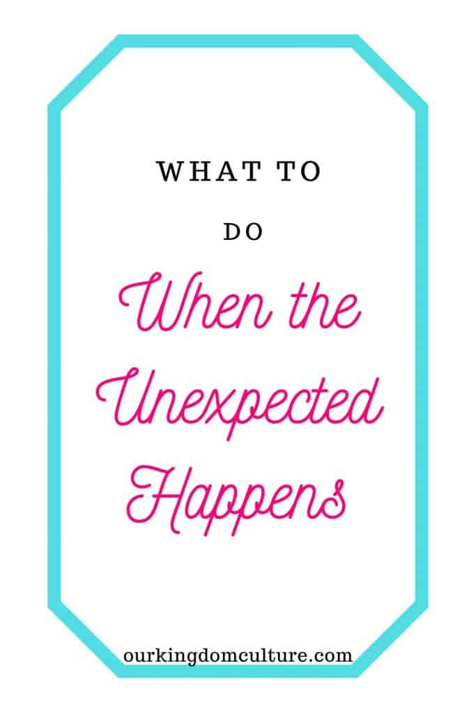 There are situations that come to our lives that are out of our control. Learn what to do when the unexpected happens. #encouragement, #faith, #christianliving