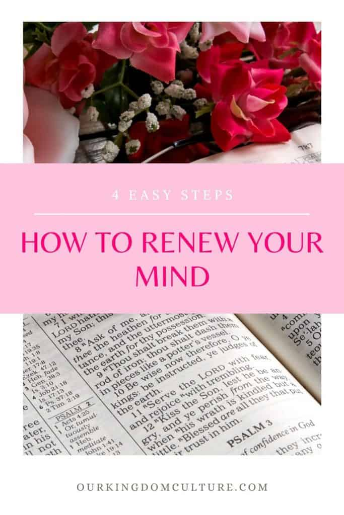 God doesn't want you to think like the world thinks. His word is life and health, full of promises, abundance, healing, and deliverance. Learn how to renew your mind in 4 steps. #christianliving, #bible, #christianlife