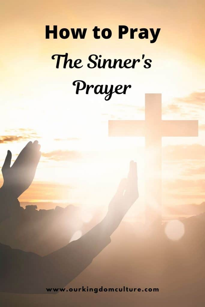 Learn how to pray the sinner's prayer, also known as the salvation prayer.