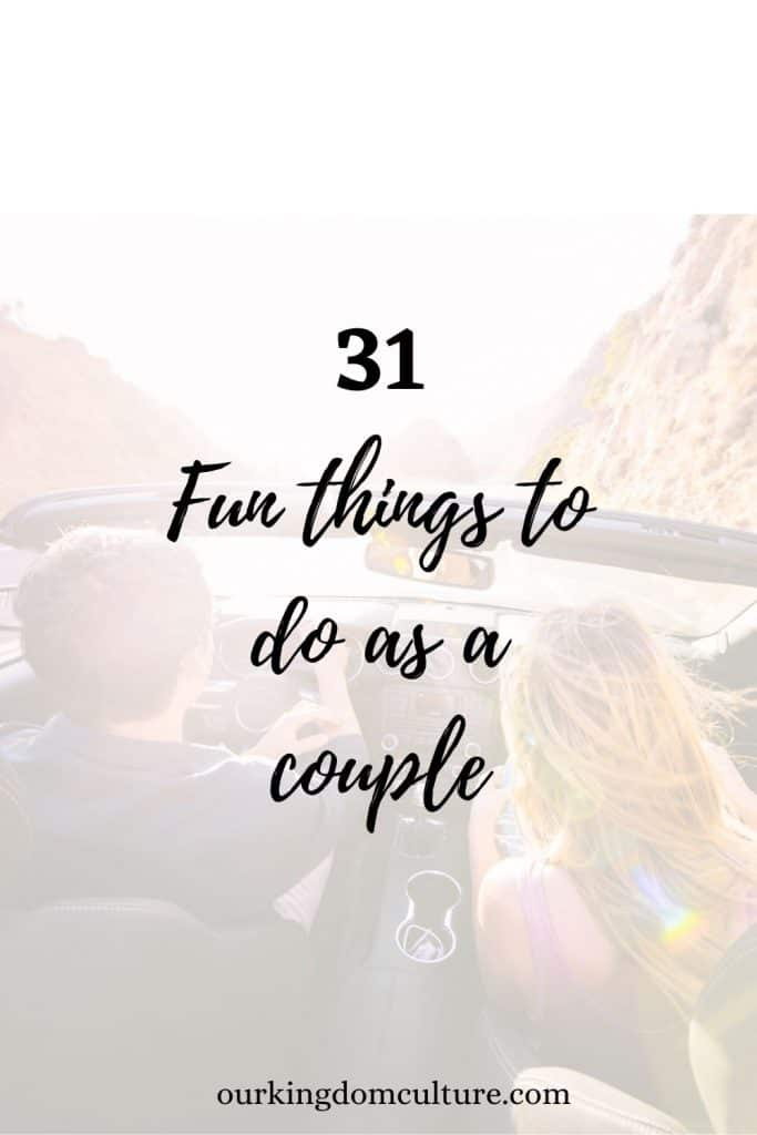 Aren't you curious to know about what fun things other couples do? Check out these 31 fun things to do as a couple. #datenights, #marriage, #funmarriage