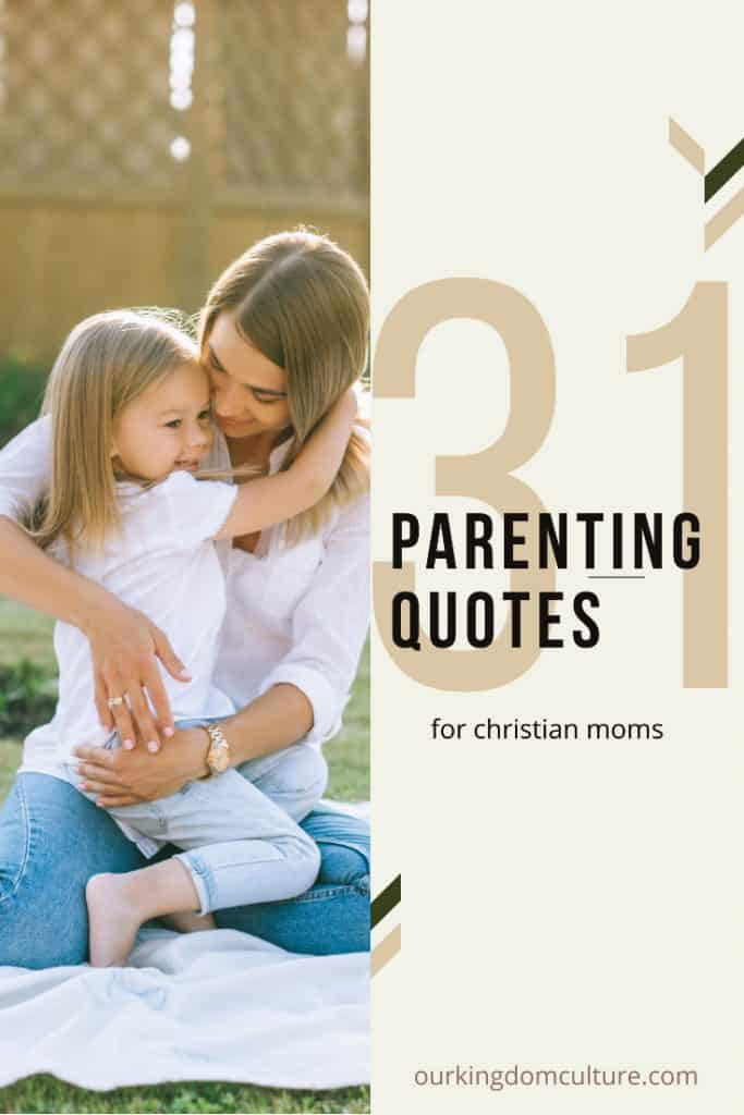 31 Parenting Quotes for Christian Moms